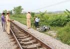 Thiếu quan sát người đàn ông bị tàu hỏa tông tử vong