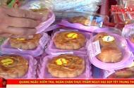 Quảng Ngãi: Kiểm tra, ngăn chặn thực phẩm nguy hại dịp Tết Trung thu