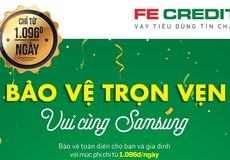 """Gói bảo hiểm với FE CREDIT - """"Bảo Vệ Trọn Vẹn, Vui Cùng Samsung"""""""