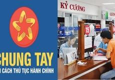 Thu lại gì sau một năm nỗ lực đột phá cải cách TTHC?