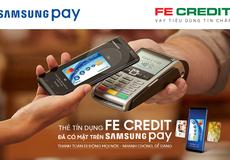 FE CREDIT triển khai giải pháp thanh toán Samsung Pay trên di động cho chủ thẻ tín dụng