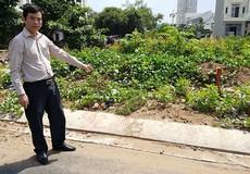 TP Hồ Chí Minh: Mua đất 18 năm vẫn chưa được bàn giao