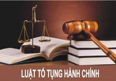 Chấn chỉnh việc chấp hành Luật tố tụng hành chính