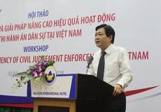 Cần áp dụng thống nhất quy trình tổ chức thi hành án dân sự