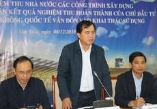 Hoàn tất nghiệm thu, sân bay Vân Đồn sẵn sàng đón chuyến bay thương mại cuối tháng 12