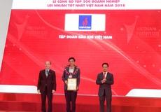 PVN đứng đầu Top 500 doanh nghiệp có lợi nhuận tốt nhất Việt Nam năm 2018
