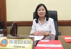 Nữ Chánh án Ung Thị Xuân Hương: 'Người làm tòa án phải có tâm sáng'