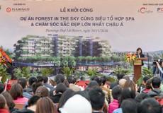 """Khởi công xây dựng """"Rừng xanh trên bầu trời – Forest Tin The Sky""""  và siêu tổ hợp Spa chăm sóc sắc đẹp lớn nhất châu Á"""