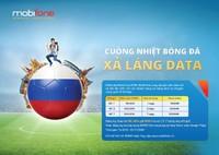 Vivu tới Nga, thả ga data, vui cùng World Cup 2018