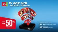 K+ TV Box chính thức ra mắt, mang tới nhiều trải nghiệm đặc sắc