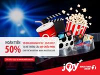 Hoàn tiền đến 500 nghìn cho chủ thẻ Quốc tế Maritime Bank Mastercard  tại CGV, Lotte Cinema, BHD và Galaxy