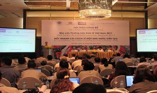 """Hội thảo công bố Báo cáo Thường niên Kinh tế Việt Nam 2017, có chủ đề """"Đẩy nhanh cải cách vì một Nhà nước kiến tạo"""""""