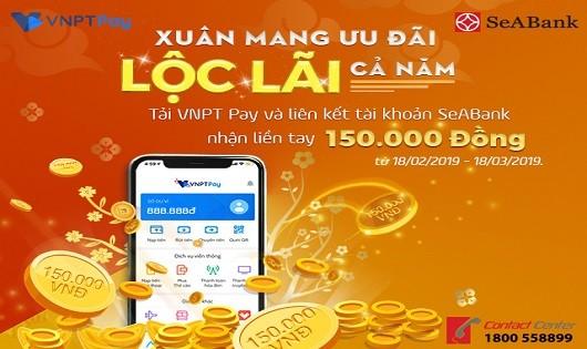 Tặng 150.000 đồng cho các khách hàng mở tài khoản Seabank và kết nối ví điện tử VNPT Pay